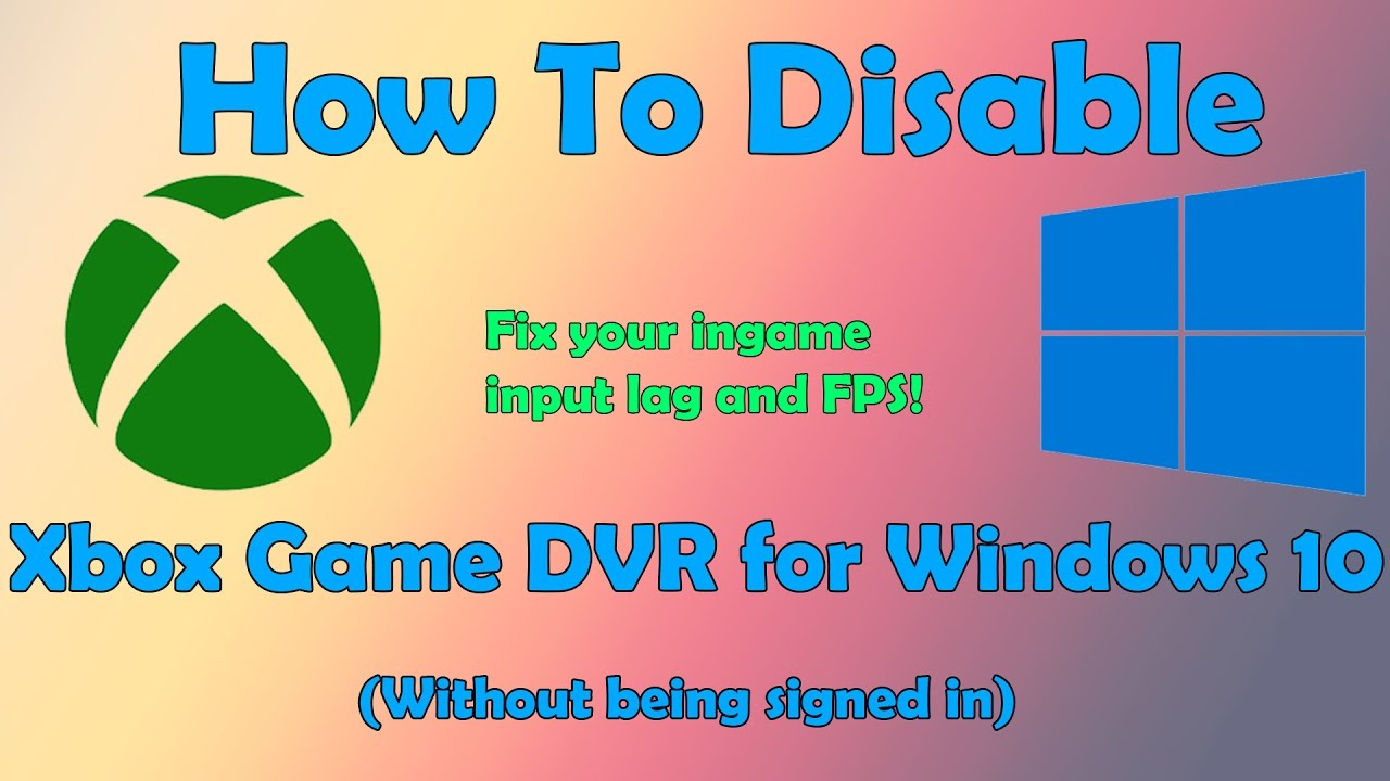 How to disable Xbox DVR [DOUBLES GAME FPS!]