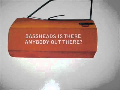 Bassheads - Is There Anybody Out There? (Hardfloor Mix)
