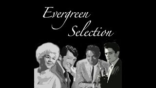 Dean Martin , Louis Armstrong , Nat King Cole , Ray Charles EVERGREEN SELECTION