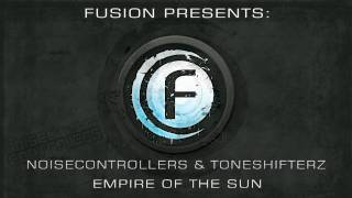 Noisecontrollers & Toneshifterz - Empire of the Sun