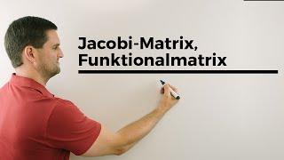 Jacobi-Matrix, Funktionalmatrix, Ableitungsmatrix, partielle Ableitungen