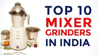 10 Best Mixer Grinders in India with Price | Top Mixer Grinders | 2017