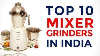 Top 10 Mixers - 10 Best Mixer Grinders in India with Price | Top Mixer Grinders | 2017