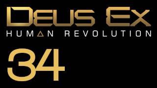 Прохождение Deus Ex: Human Revolution (с живым комментом) Ч. 34