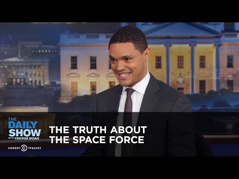 The Truth About the Space Force - Between the Scenes | The Daily Show