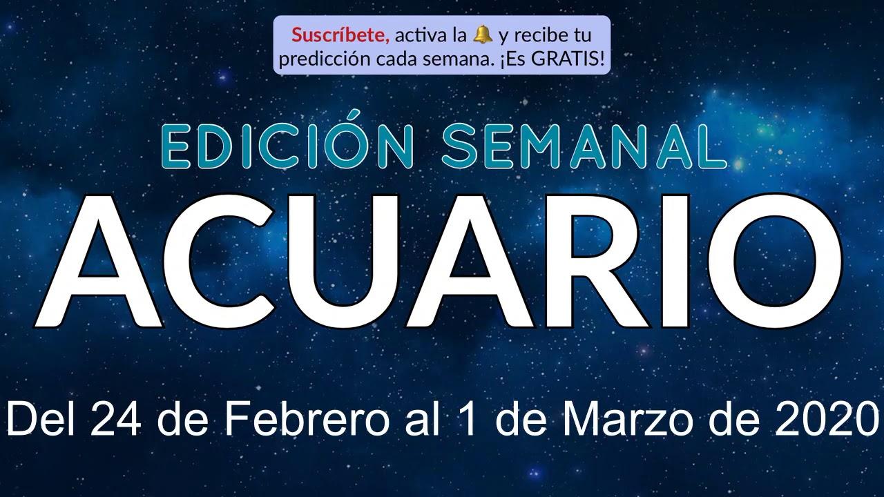 Horóscopo Semanal Acuario Del 24 De Febrero Al 1 De Marzo De 2020 Youtube