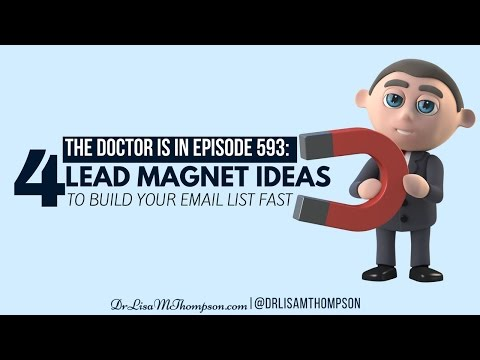 "The Doctor is In Episode 593: 4 Easy ""Lead Magnet Ideas"" to Build Your Email List FAST"