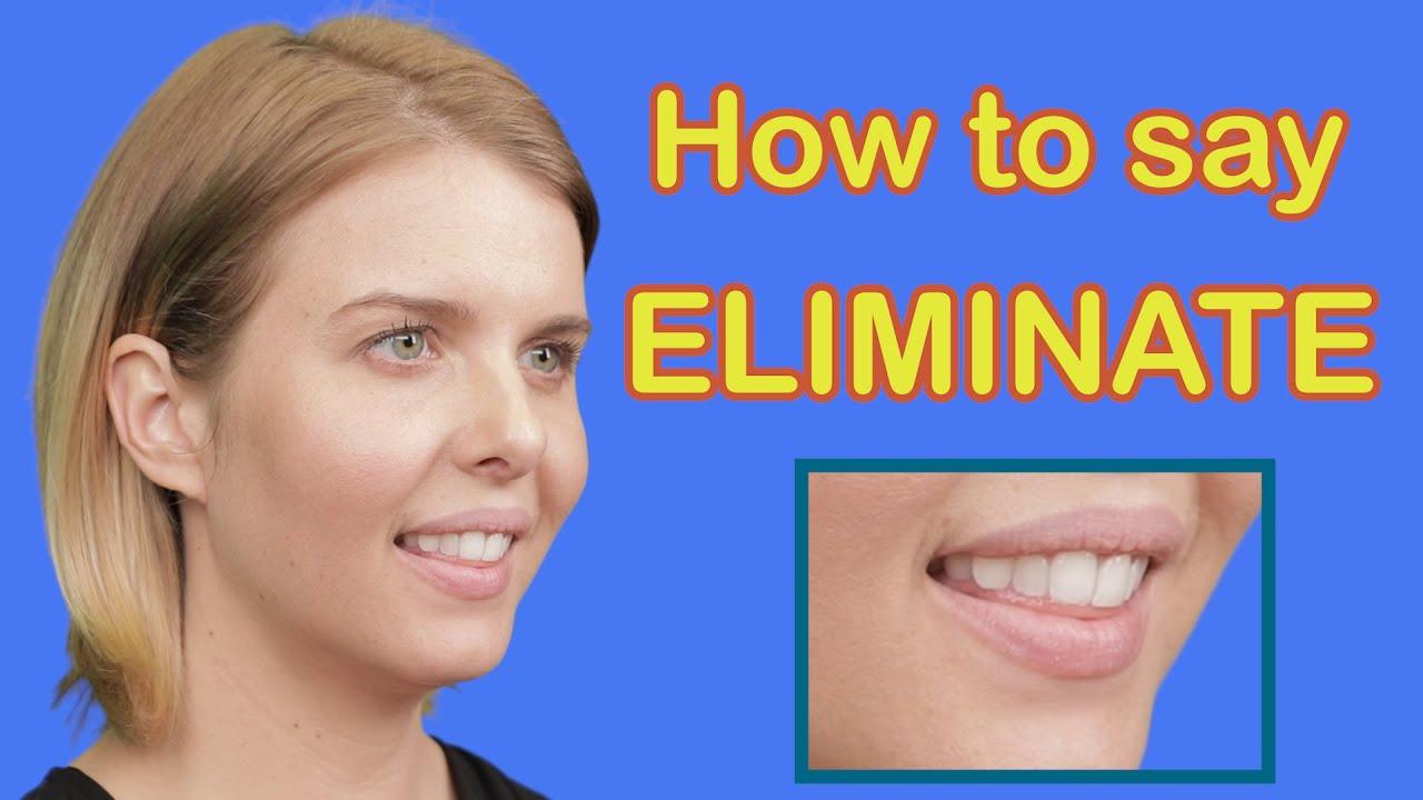 How To Pronounce ELIMINATE [American English Pronunciation] ESL