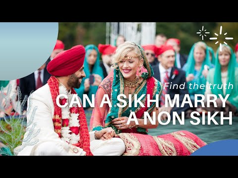 Can a Sikh marry non Sikh Answer based on Sri Guru Granth Saab  Bibi  Inderpal Kaur & Jassi Dhandian