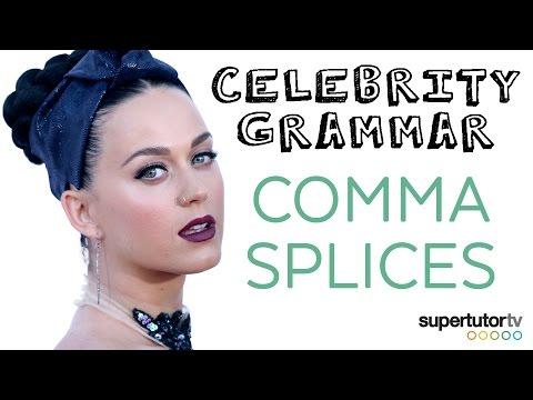 Comma Splice Errors: Celebrity Grammar feat. Katy Perry.  Learn from celeb mistakes!