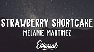 Melanie Martinez - Strawberry Shortcake (Lyrics)