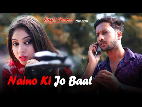 naino-ki-jo-baat-||-heart-touching-love-story-||-ft.-arijit-&-sagorica-||-bright-thinkers