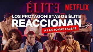 Los PROTAGONISTAS de ÉLITE REACCIONAN a las TOMAS FALSAS | Netflix España