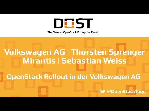DOST 2016: T. Sprenger - Volkswagen AG / S. Weiss - Mirantis   OpenStack Rollout bei Volkswagen AG