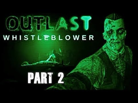 Outlast Whistleblower Walkthrough Full Game Let's Play Part 2 Gameplay