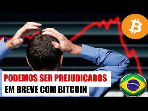 Investidores De Bitcoin Poderão Ser PREJUDICADOS No Brasil!! (Fator Revelado)