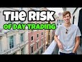 The Risk Of Day Trading In The Stock Market 2018