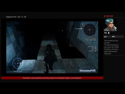 DaltonD123's Live PS4 Broadcast Final Fantasy XV