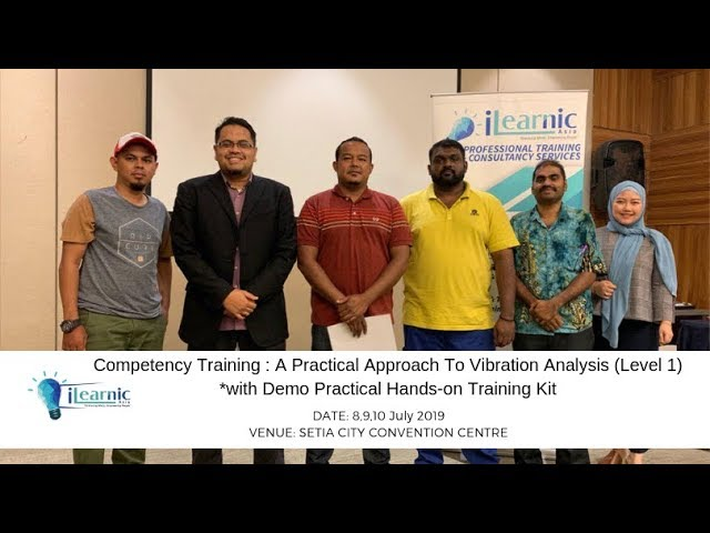 2019 Jul | Competency Training : A Practical Approach To Vibration Analysis (Level 1)