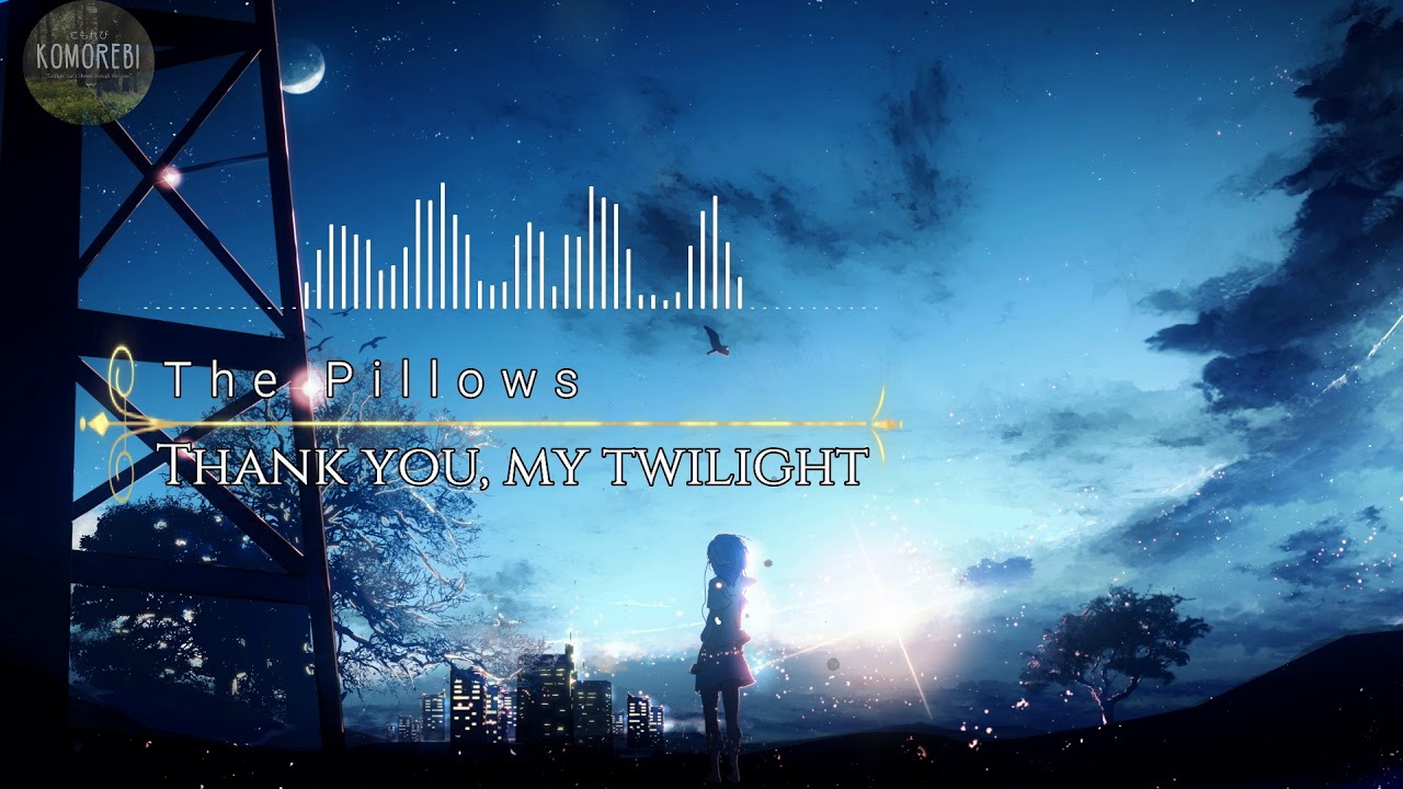 The Pillows-Thank you, my twil...