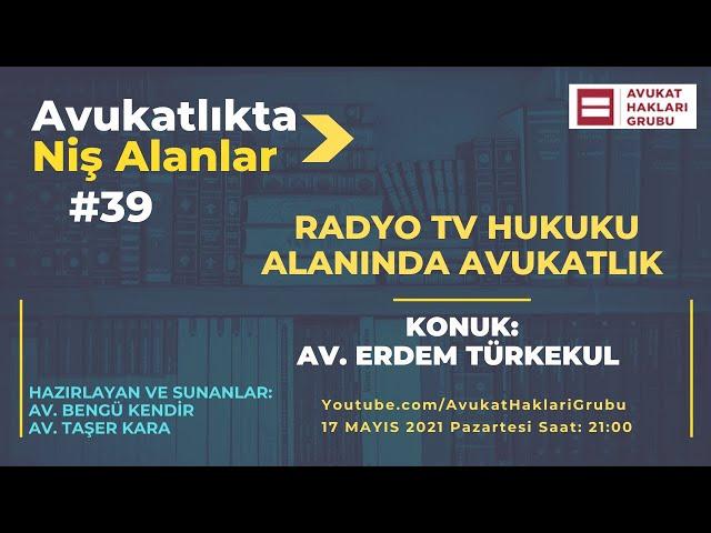 Radyo TV Hukuku Alanında Avukatlık | #AvukatlıktaNişAlanlar | Av. Erdem Türkekul