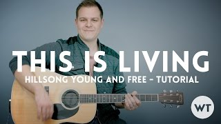 This Is Living - Hillsong Young and Free - Tutorial