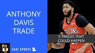 Anthony Davis Trade Rumors: 5 Potential Trades For The Pelicans Superstar