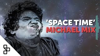Music Remix - Space Time (Michael Mix)