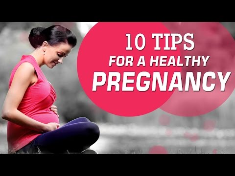 Healthy Pregnancy Tips – 10 Tips for a Healthy Pregnancy