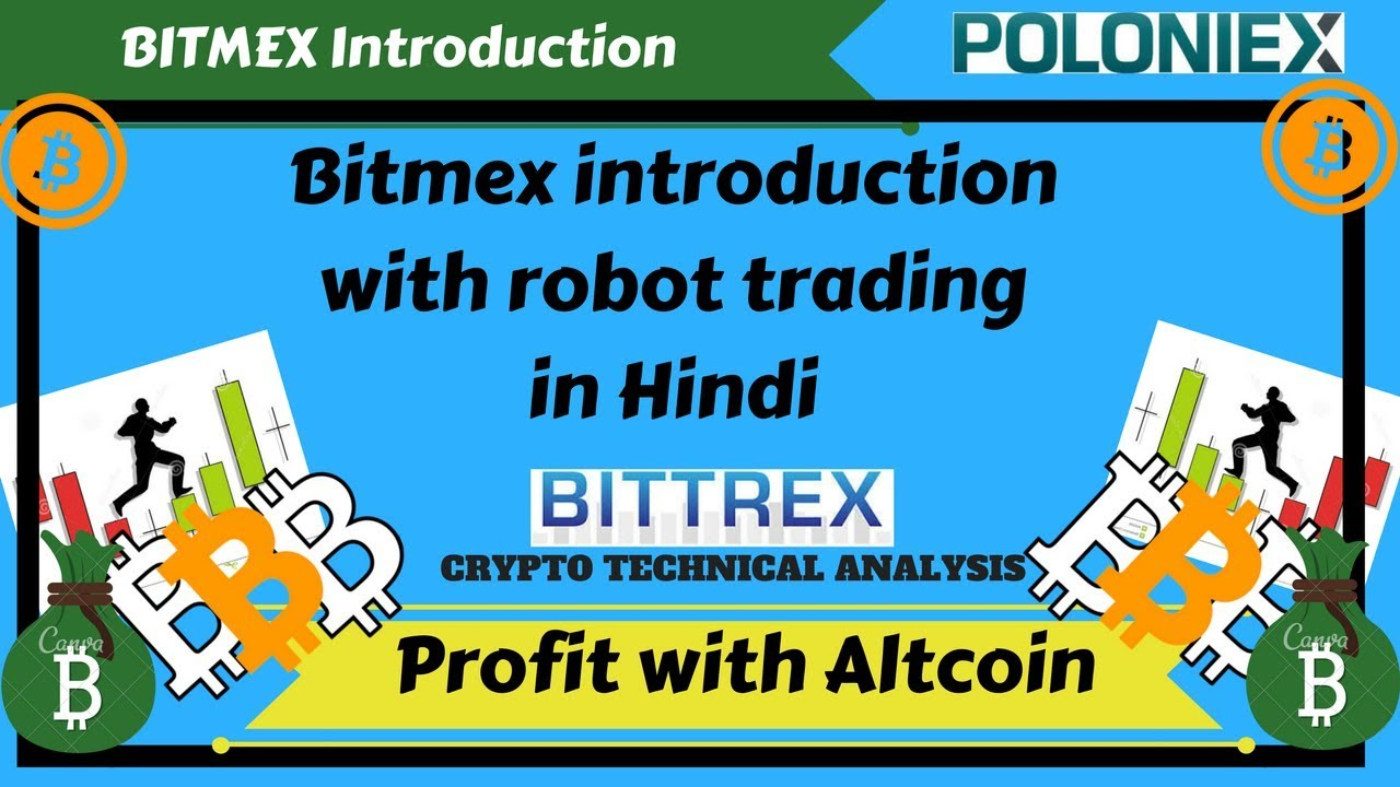 Bitmex introduction with Robot Trading in hindi