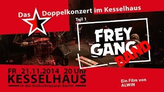 Das Doppelkonzert im Kesselhaus 21.11.2014 Teil 1: FREYGANG-BAND HD