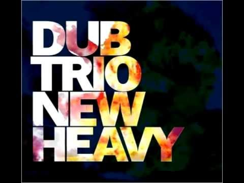 Dub Trio - New Heavy (Full Album)