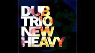 Dub Trio - New Heavy (Full Album)