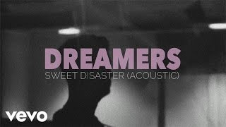 DREAMERS - Sweet Disaster (Acoustic/Audio Only)