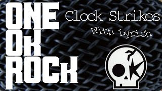 ONE OK ROCK - Clock Strikes With Lyrics