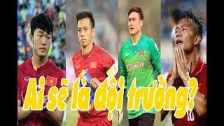 AFF Cup 2018: 4 cầu thủ được quy hoạch làm đội trưởng ĐTVN| Thể Thao 247