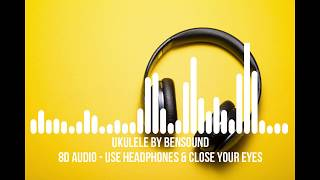 8D Ukulele - Happy Royalty Free Music by Bensound - No Copyright Sound