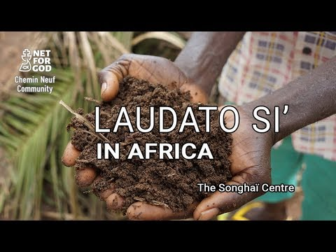 Laudato si' in Africa - The Songhaï Centre (VO with subtitles)