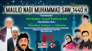 LIVE STREAMING MAULID NABI MUHAMMAD SAW 1440 H. Bersama KH. Raden Syarif Rahmat, SQ