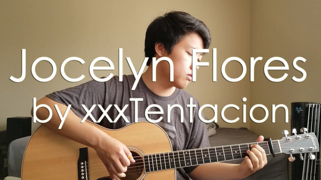xxxtentacion jocelyn flores tabs fingerstyle guitar cover youtube