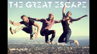 The Great Escape - All I Think About