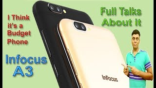 Infocus A3, it's A Budget Phone, My Opinions, Full Review