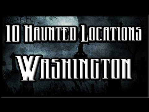 10 Haunted Locations in Washington State