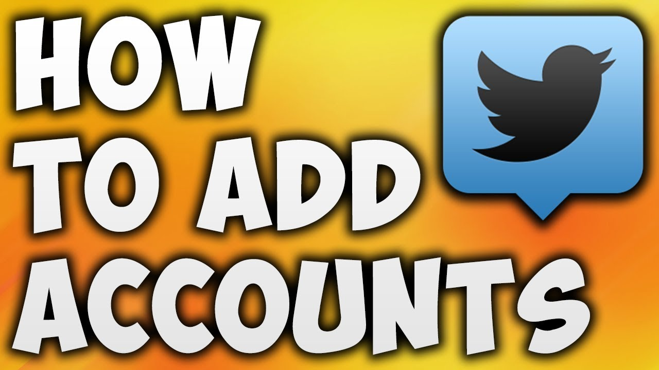 How To Add Accounts On Tweetdeck - The Easiest Way To Add Accounts To  Tweetdeck