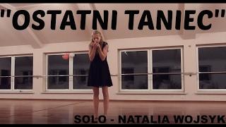 Natalia Wojsyk | solo - Ostatni Taniec |