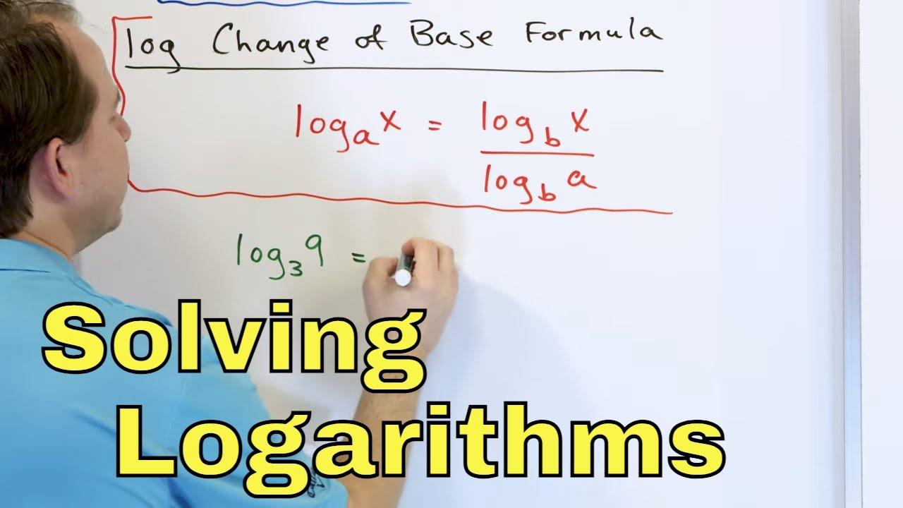 Logarithm Change of Base Formula & Solving Log Equations – Part 1 – [7]