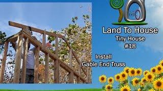 Tiny House 18 - Install Gable End Truss