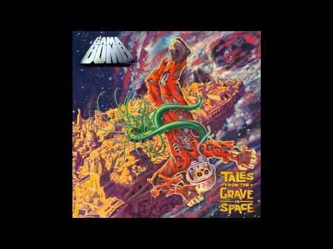 Gama Bomb - Tales From The Grave In Space [Full Album]