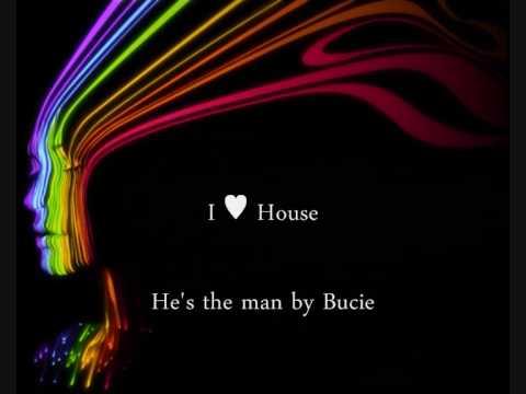 Bucie-He is Da man