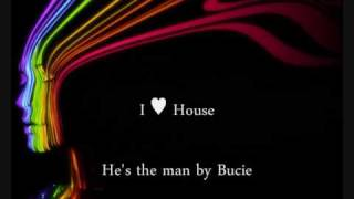 bucie he is da man